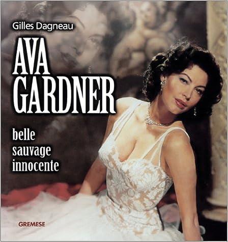 Ibooks pour PC téléchargement gratuit Ava Gardner : Belle, sauvage, innocente PDF iBook PDB