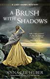 A Brush with Shadows <br>(A Lady Darby Mystery)	 by  Anna Lee Huber in stock, buy online here