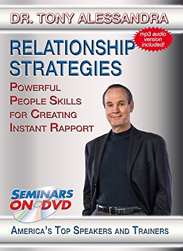 Relationship Strategies - Powerful People Skills for Creating Instant Rapport - Seminars On Demand Relationship Strategies and Communication Skills Training Video - Speaker Dr. Tony Alessandra - Includes Streaming Video - Mp3 Instant