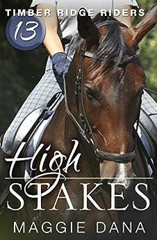High Stakes (Timber Ridge Riders Book 13) by [Dana, Maggie]