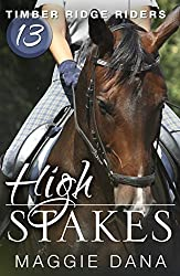 High Stakes (Timber Ridge Riders Book 13)