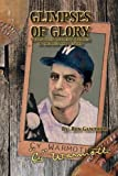 img - for Glimpses Of Glory: A Forgotten Pitcher's Journey to the Big and Beyond book / textbook / text book