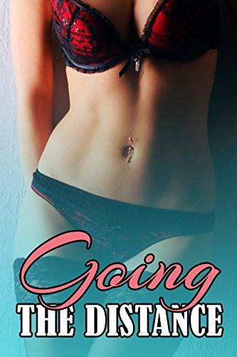 erotica-going-the-distance-romantic-sexual-experiences-finally-having-sex-taboo-first-time
