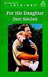 For His Daughter, Dani Sinclair, 0373225393