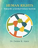 Human Rights: Towards a Global Values System