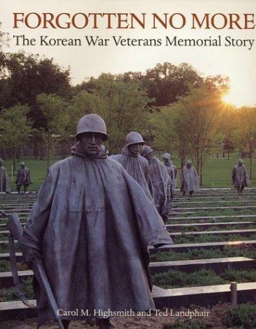 Forgotten No More: The Korean War Veterans Memorial Story (The Korean War Memorial)