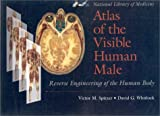 The National Library of Medicine's (Atlas of the Visible Human Male), Spitzer, Victor M. and Whitlock, David G., 0763703478