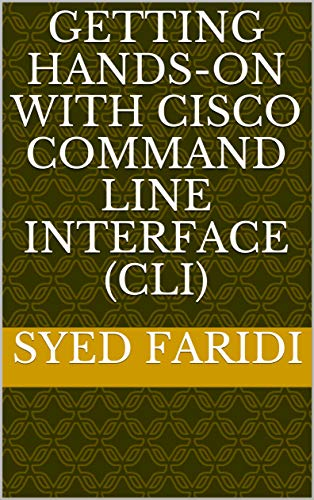 Getting Hands-on with Cisco Command Line Interface (CLI)