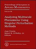 Analyzing Multiscale Phenomena Using Singular Perturbation Methods, , 0821809296