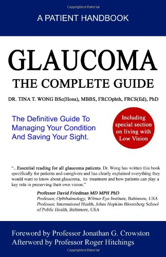 Glaucoma, The Complete Guide: The Definitive Guide to Managing Your Condition and Saving Your Sight