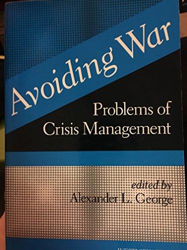 Avoiding War: Problems Of Crisis Management