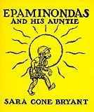 Epaminondas and His Auntie, Sara Cone Bryant, 089966556X