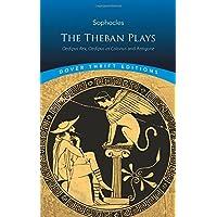 Theban Plays: Oedipus Rex, Oedipus at Colonus and Antigone