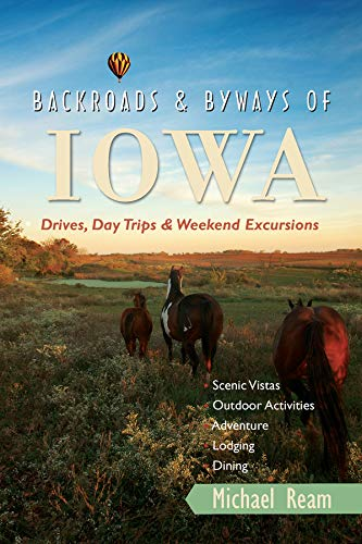 - Backroads & Byways of Iowa: Drives, Day Trips and Weekend Excursions (Backroads & Byways)