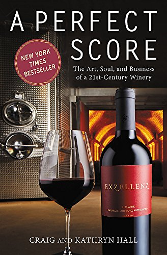 Perfect Score: The Art, Soul, and Business of a 21st-Century Winery ()