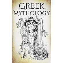 Greek Mythology: A Concise Guide to Ancient Gods, Heroes, Beliefs and Myths of Greek Mythology (Greek Mythology - Norse Mythology - Egyptian Mythology - Celtic Mythology Book 1) (English Edition)