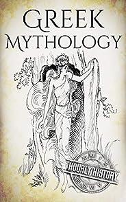 Greek Mythology: A Concise Guide to Ancient Gods, Heroes, Beliefs and Myths of Greek Mythology (Greek Mytholog