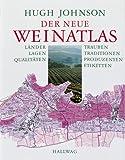 Der neue Weinatlas (HALLWAG Wein - Atlanten)
