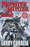 Monster Hunter Siege (Monster Hunters International Book 6) Kindle Edition by Larry Correia  (Author)