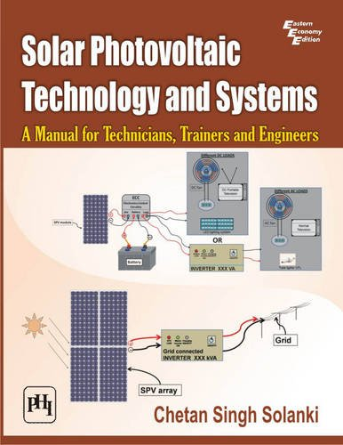 Solar Photovoltaic Technology and Systems: A Manual for Technicians; Trainers and Engineers
