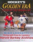 Hockey's Golden Era, Mike Leonetti, 1894622448