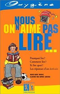 Oxygène : Nous, on n'aime pas lire ... par Marie-Aude Murail