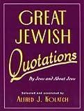 Great Jewish Quotations, Alfred J. Kolatch, 0824603699