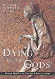 Dying for the Gods, Miranda Aldhouse Green, 0752425285