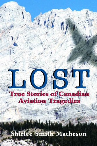 Lost: True Stories of Canadian Aviation Tragedies (Matheson Shirlee Smith)