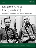 Knight's Cross and Oak-Leaves Recipients 1939-40, Gordon Williamson, 1841766410