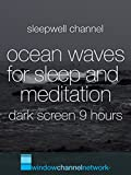 Ocean Waves for Sleep and Meditation dark screen 9 hours