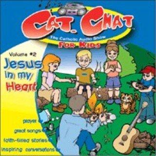 - Cat Chat Volume 2 Jesus in My Heart