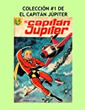 Coleccion #1 De El Capitan Jupiter: Great Spanish Language Comics