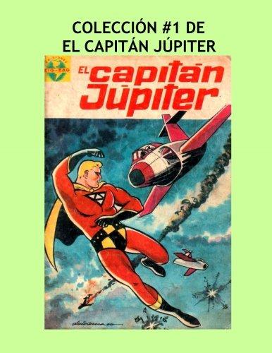 Coleccion #1 De El Capitan Jupiter: Great Spanish Language Comics