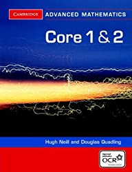 Core 1 and 2 for OCR (Cambridge Advanced Level Mathematics)