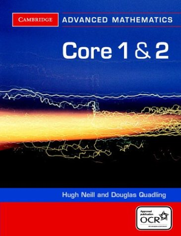 Core 1 and 2 for OCR (Cambridge Advanced Level Mathematics for OCR)