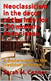 Neoclassicism in the decor of the interior  100 modern decor ideas: A modern look at the tradition of design