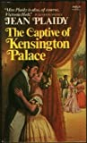 Front cover for the book The Captive of Kensington Palace by Victoria Holt