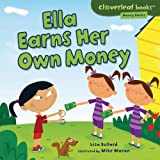 Ella Earns Her Own Money, Lisa Bullard, 1467707619