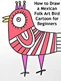 How to Draw a Mexican Folk Art Bird Cart