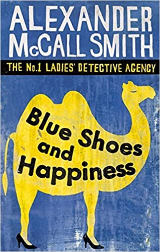 Blue Shoes And Happiness (The No. 1 Ladies' Detective Agency series, Vol-7) by Alexander McCall Smith (2007-02-01)