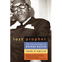 Lost Prophet: The Life and Times of Bayard Rustin
