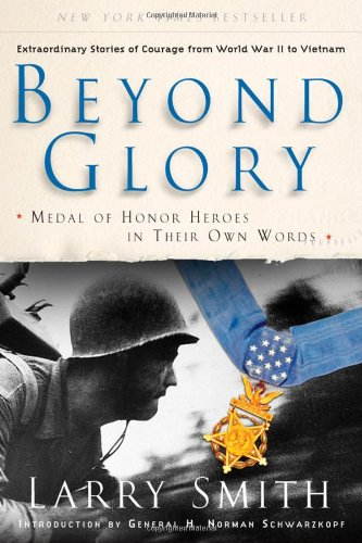 Beyond Glory: Medal of Honor Heroes in Their Own Words (Word Hero)