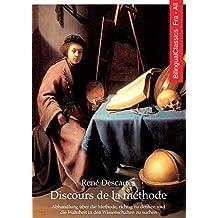 Discours de la méthode (Français Allemand édition illustré): Abhandlung über die Methode, richtig zu denken und die Wahrheit in den Wissenschaften zu suchen ... Ausgabe illustriert) (French Edition)