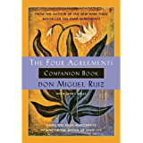 The Four Agreements Companion Book: Using The Four Agreements to Master the Dream of Your Life (A Toltec Wisdom Book) (English Edition)