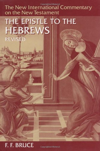 The Epistle to the Hebrews (The New International Commentary on the New Testament)