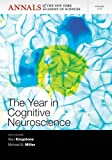 The Year in Cognitive Neuroscience 2012, Kingstone, Alan and Miller, Michael B., 1573318655