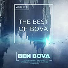 The Best of Bova, Vol. 3 Audiobook by Ben Bova Narrated by Ben Bova, Paul Boehmer, Cassandra Campbell, Gabrielle de Cuir, Justine Eyre, Susan Hanfield, Alex Hyde-White