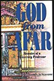 God from Afar : Memoirs of a University Professor, Schivone, James, 1885487169