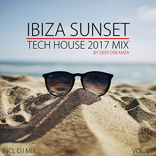 (Ibiza Sunset - Tech House 2017 Mix, Vol. 01 (Compiled and Mixed By Deep Dreamer))